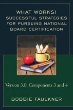 Successful Strategies for Pursuing National Board Certification: Version 3.0, Components 3 and 4