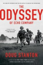 Odyssey: The TET Offensive and the Epic Battle of Echo Company to Survive the Vietnam War (T)