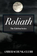 Roliath: The Eidelon Series
