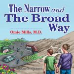 The Narrow and the Broad Way