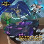 Batman's Top Secret Tools: A Guide to the Gadgets