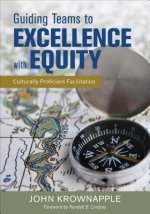 Guiding the Journey to Excellence with Equity: Culturally Proficient Leadership for Professional Learning