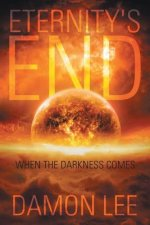 Eternity's End: When the Darkness Comes