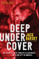 Deep Undercover: My Secret Life and Tangled Allegiance as a KGB Spy in America