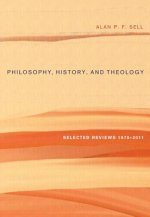 Philosophy, History, and Theology