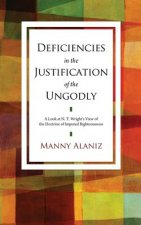 Deficiencies in the Justification of the Ungodly