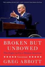 Broken But Unbowed: The Fight to Fix a Broken America