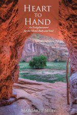 Heart to Hand: An Enlightenment for the Mind, Body and Soul