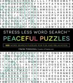 Stress Less Word Search - Peaceful Puzzles: 100+ Word Search Puzzles for Fun and Relaxation
