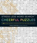 Stress Less Cheerful Word Search: 100+ Word Search Puzzles for Fun and Relaxation