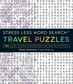 Stress Less Travel Word Search: 100+ Word Search Puzzles for Fun and Relaxation