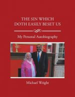 The Sin Which Doth Easily Beset Us: My Personal Autobiography