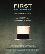 First Philosophy I: Values and Society - Second Edition: Fundamental Problems and Readings in Philosophy