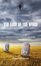 The Code of the Word: An Introduction to the Universal Etymological Dictionary 1001 Words