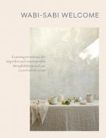 Wabi-Sabi at Home: The Art of Imperfect Entertaining