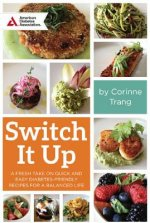 Switch It Up Meals: 50 Diabetes-Friendly Recipes for Endless Combinations and Balance