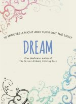 Dream: 10 Minutes a Night to Color Your Way