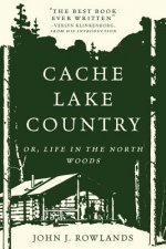 Cache Lake Country: Or, Life in the North Woods