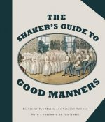 The Shaker's Guide to Good Manners