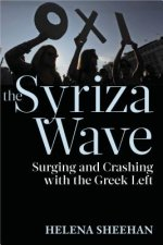 Syriza Wave: Surging and Crashing with the Greek Left
