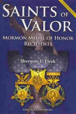 Saints of Valor: Mormon Medal of Honor Recipients, Updated 2nd Edition