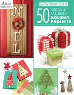 In a Weekend: 50 Festive & Fabulous Holiday Projects