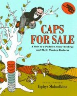 Caps for Sale: A Tale of a Peddler, Some Monkeys and Their Monkey Business [With Hardcover Book]