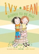 Ivy + Bean Bound to Be Bad: #5