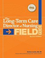 Long-Term Care Director of Nursing Field Guide