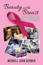 Beauty and the Breast: A Tale of Breast Cancer, Love, and Friendship