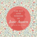 Wit and Wisdom of Jane Austen