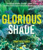Glorious Shade: Bright Ideas for Your Shady Garden