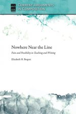 Nowhere Near the Line: Pain and Possibility in Teaching and Writing