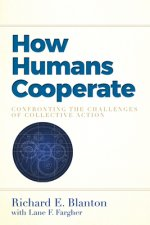 How Humans Cooperate: Confronting the Challenges of Collective Action