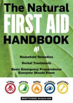 Natural First Aid, 2nd Edition: A Quick-Reference Guide to Home Remedies, Herbal Treatments, and Emergency Preparedness