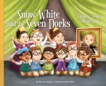 Snow White and the Seven Dorks: A Readers' Theater Script and Guide: A Readers' Theater Script and Guide