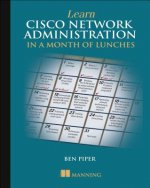 Learn Cisco in a Month of Lunches