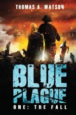 The Fall: Blue Plague Book One