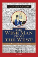 The Wise Man from the West: Matteo Ricci and His Mission to China