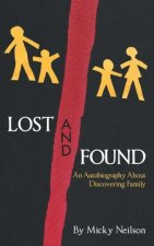 Lost and Found  - An Autobiography About Discovering Family