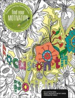 Finding Your Motivation: A Premium Coloring Book
