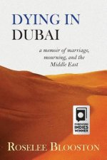 Dying in Dubai: A Memoir of Marriage, Mourning and the Middle East