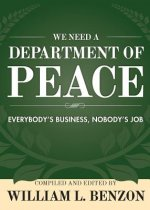 We Need a Department of Peace: Everybody's Business, Nobody's Job