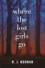 Where the Lost Girls Go: A Laura Mori Mystery