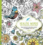 Healing Words Adult Coloring Book and Prayer Journal: Restore Health to Your Body, Mind and Spirit