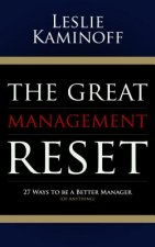 The Great Management Reset: 27 Ways to Be a Better Manager (of Anything)