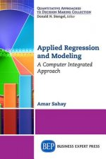 Applied Regression and Modeling: A Computer Integrated Approach