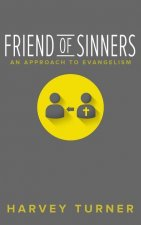 Friend of Sinners: An Approach to Evangelism