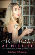 Miss Matched at Midlife: Dating Episodes of a Middle-Aged Woman