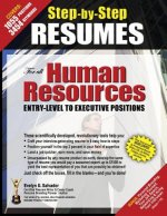 STEP-BY-STEP RESUMES For All Human Resources Entry-Level to Executive Positions